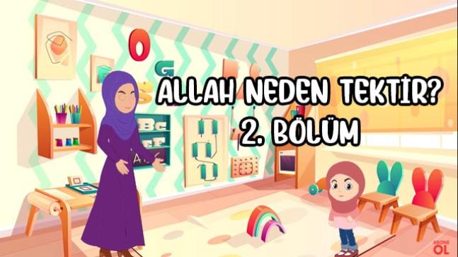 Allah neden tektir? (Tevhid) 2