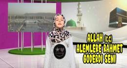 Allah (c.c) alemlere rahmet gönderdi seni